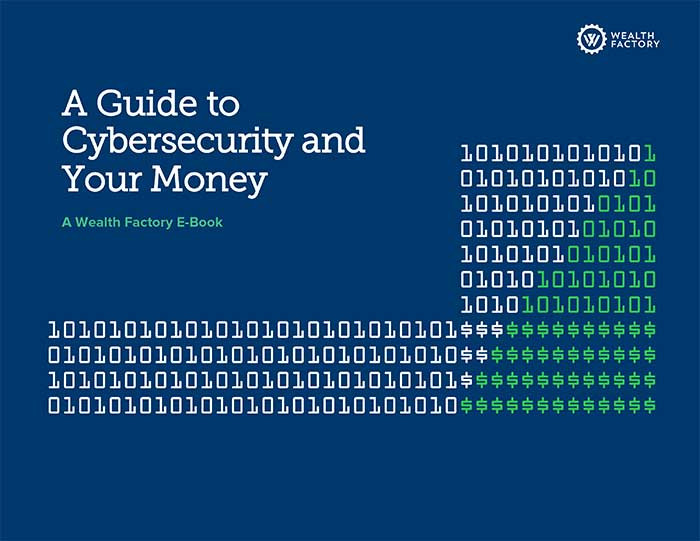 Wealth Factory Guide To Cybersecurity